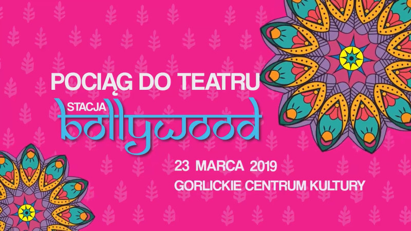 Pociąg do teatru. Stacja: Bollywood - GCK Gorlice